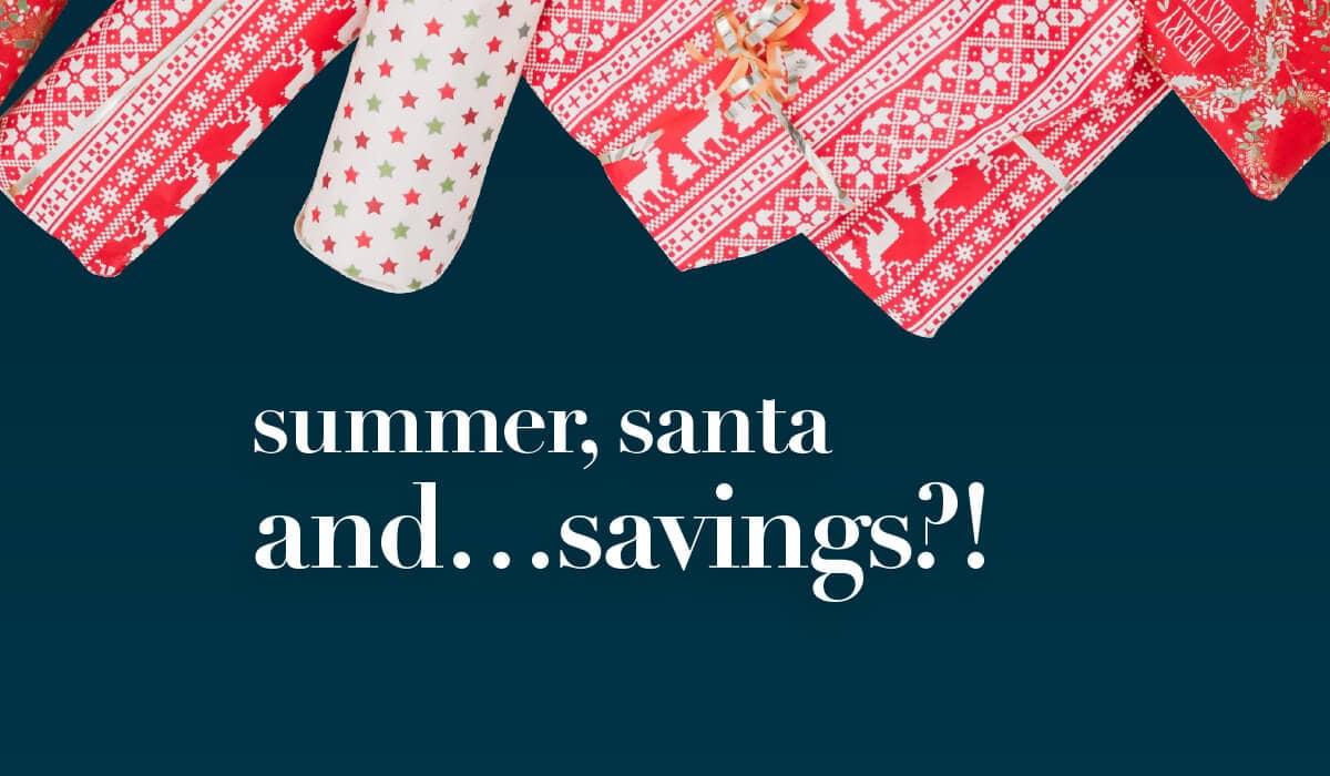 Summer Santa and Savings
