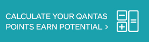Calculate your Qantas Points earn potential